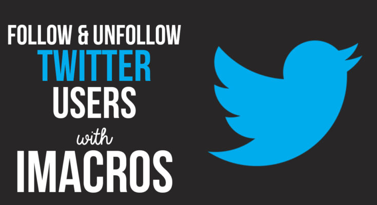 Follow and Unfollow Users in Bulk with this iMacros Script