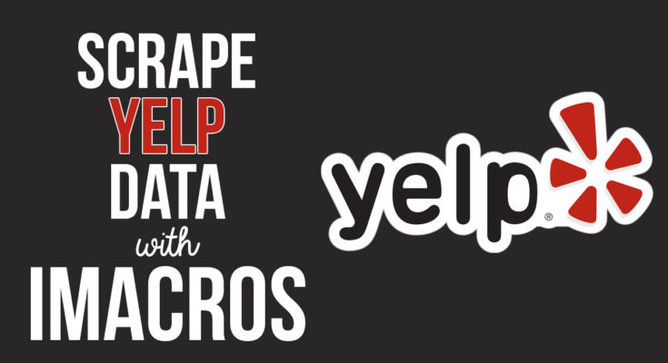 Extract Yelp data with this iMacros script bot.